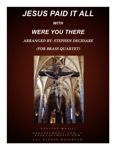 Jesus Paid It All (with Were You There) (for Brass Quartet)