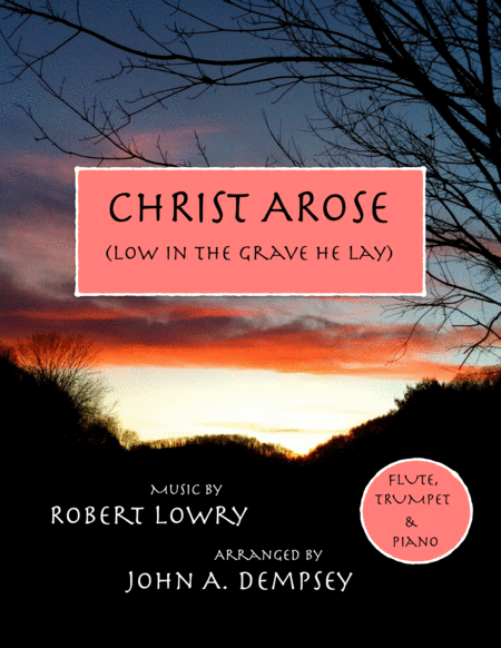 Christ Arose (Low in the Grave He Lay): Trio for Flute, Trumpet and Piano