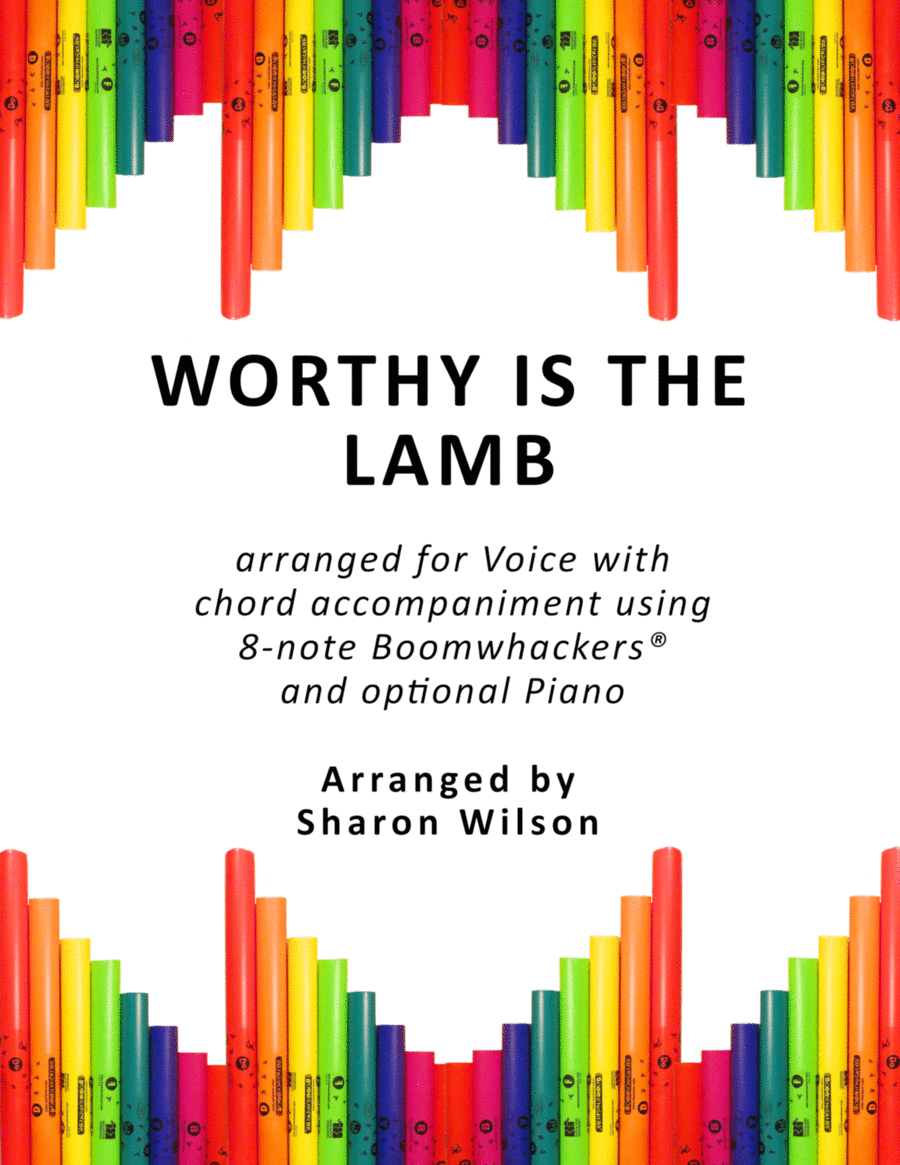 Worthy Is the Lamb (for Voice and 8-note Boomwhackers®)