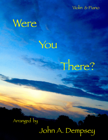 Were You There (Violin and Piano Duet)