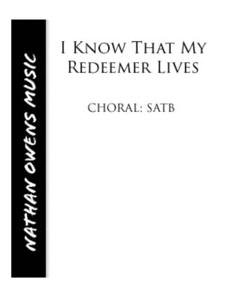 I Know That My Redeemer Lives - SATB Choir