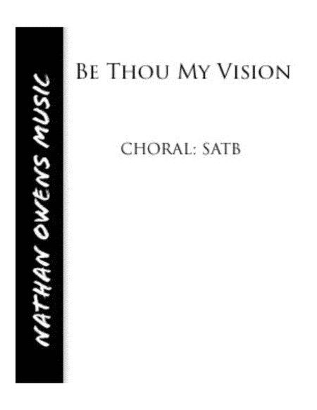Be Thou My Vision - SATB