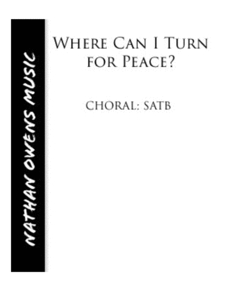 Where Can I Turn for Peace? - SATB