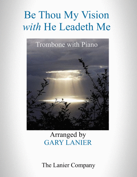 BE THOU MY VISION with HE LEADETH ME (Trombone with Piano - Instrument Part included)