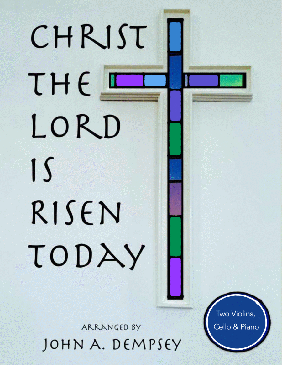 Christ the Lord is Risen Today (Piano Quartet for Two Violins, Cello and Piano)