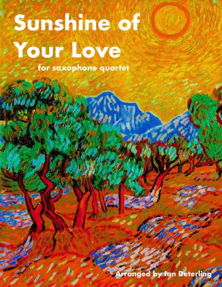 Sunshine Of Your Love for Saxophone Quartet