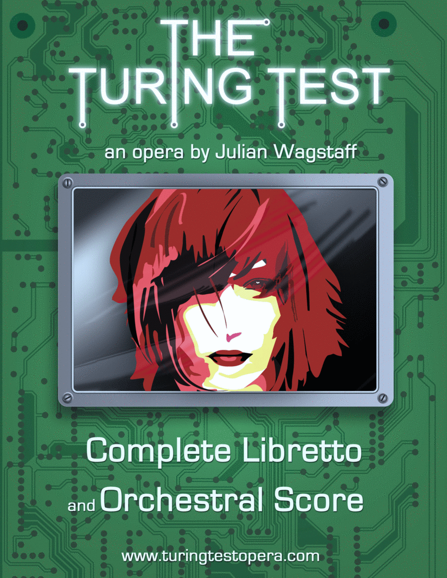 The Turing Test - a chamber opera in one act (libretto and full orchestral score)