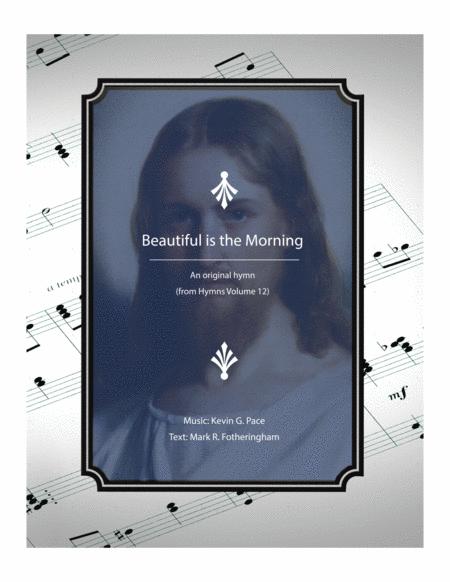 Beautiful is the Morning - an original hymn