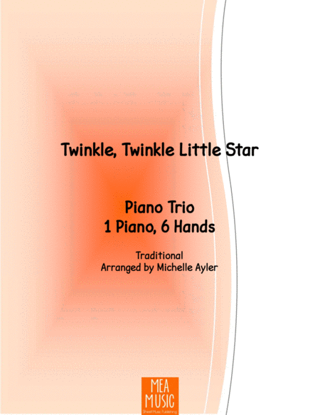 Twinkle, Twinkle Little Star Piano Trio (1 Piano, 6 Hands)