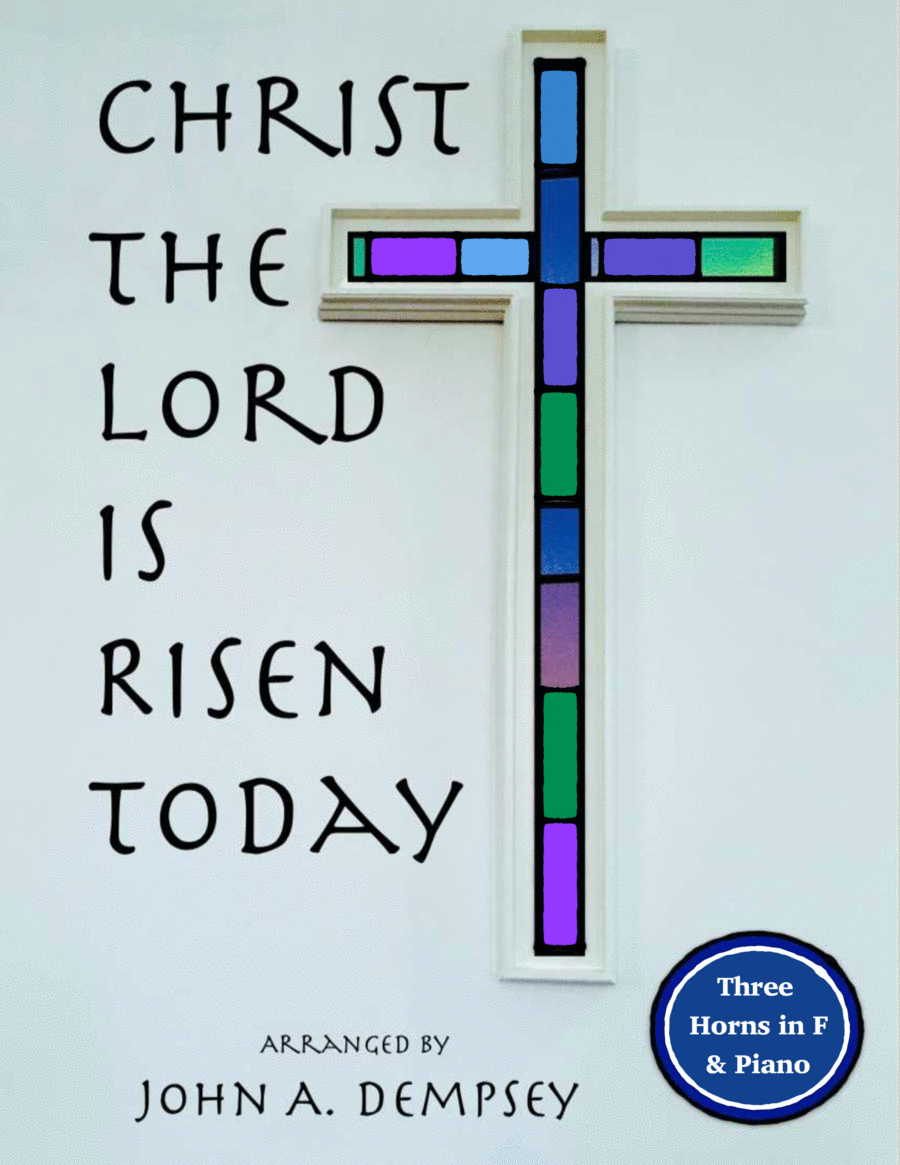Christ the Lord is Risen Today (Quartet for Horn in F Trio and Piano)