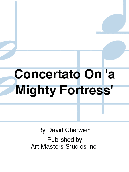 Concertato On 'a Mighty Fortress'