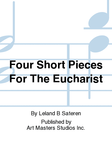 Four Short Pieces For The Eucharist