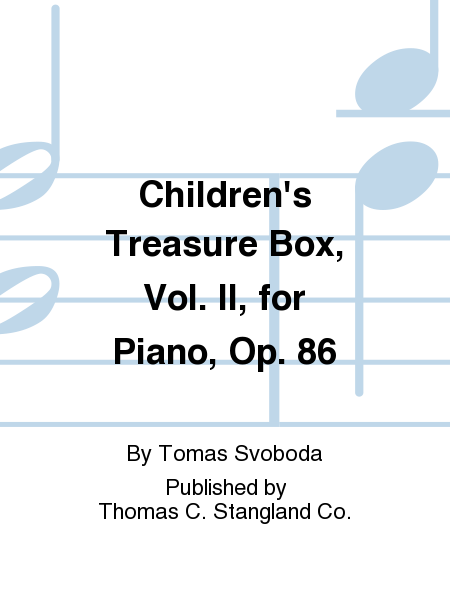 Children's Treasure Box, Vol. II, for Piano, Op. 86
