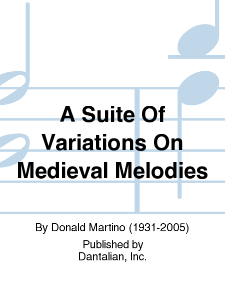 A Suite Of Variations On Medieval Melodies