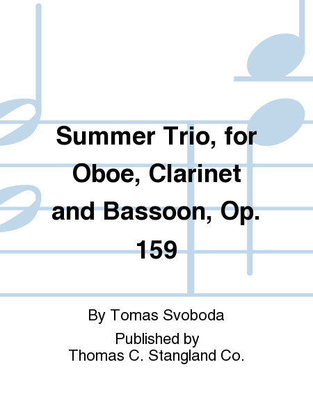 Summer Trio, for Oboe, Clarinet and Bassoon, Op. 159