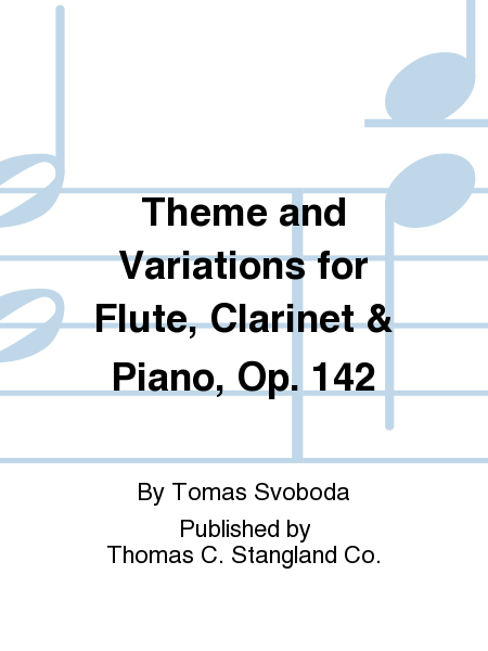 Theme and Variations for Flute, Clarinet & Piano, Op. 142