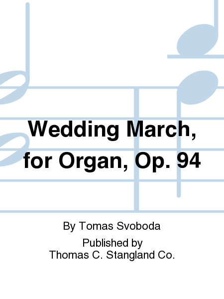 Wedding March, for Organ, Op. 94