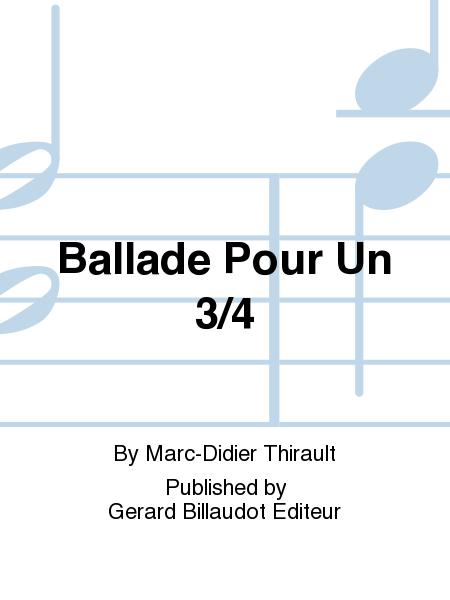 Ballade Pour Un 3/4