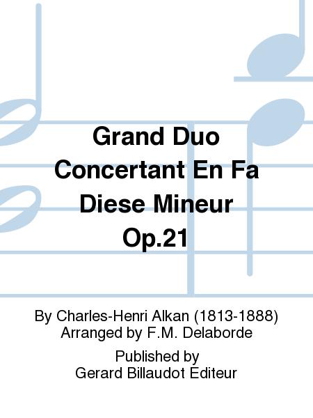 Grand Duo Concertant En Fa Diese Mineur Op.21