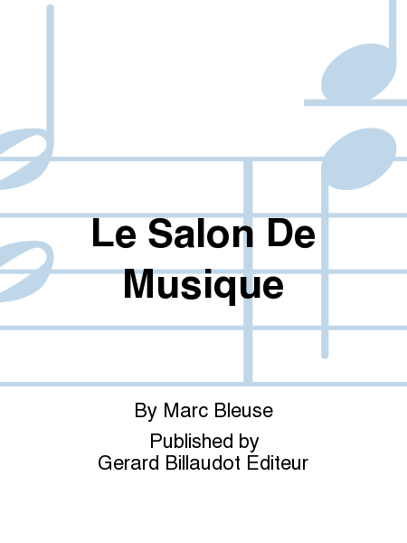 Le salon de musique sheet music by marc bleuse sheet for Le salon de musique