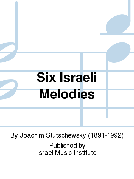 Six Israeli Melodies