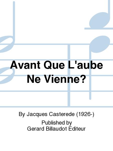 Avant Que L'Aube Ne Vienne?