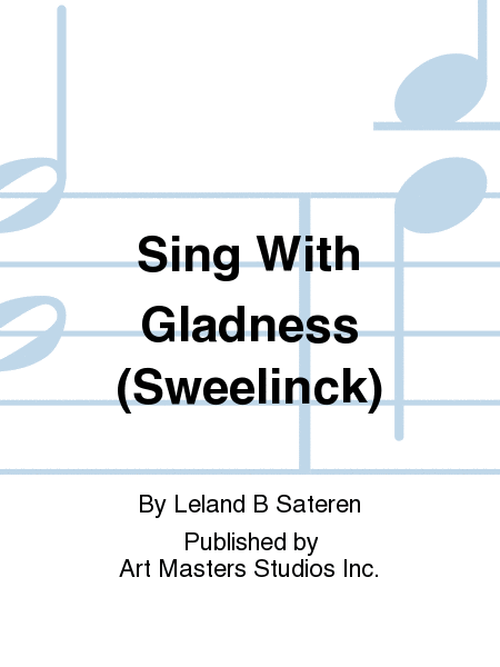 Sing With Gladness (Sweelinck)