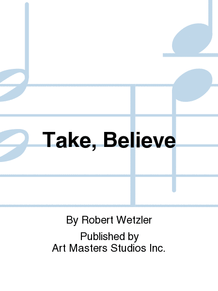 Take, Believe