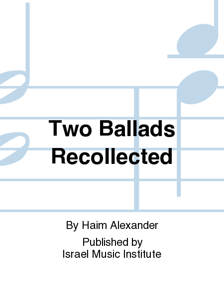 Two Ballads Recollected