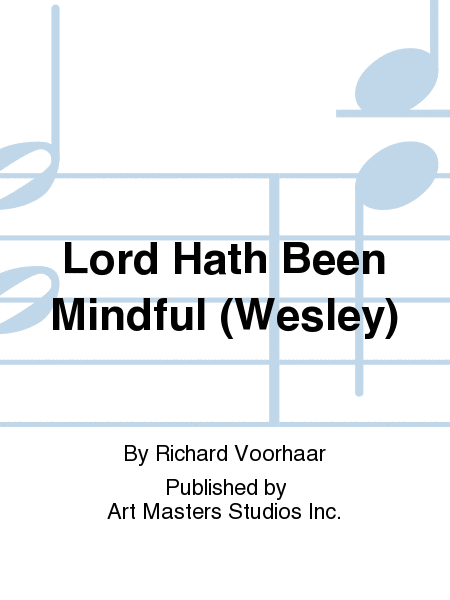 Lord Hath Been Mindful (Wesley)