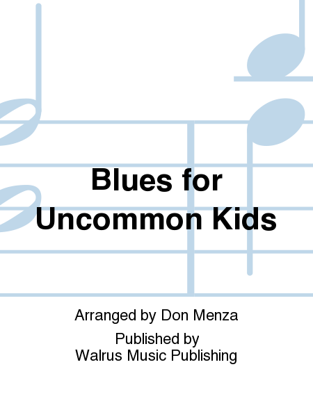 Blues for Uncommon Kids