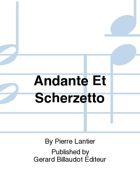 Andante Et Scherzetto