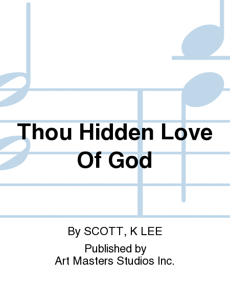 Thou Hidden Love Of God
