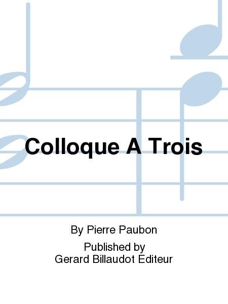 Colloque A Trois