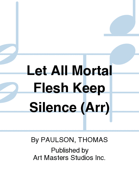 Let All Mortal Flesh Keep Silence (Arr)