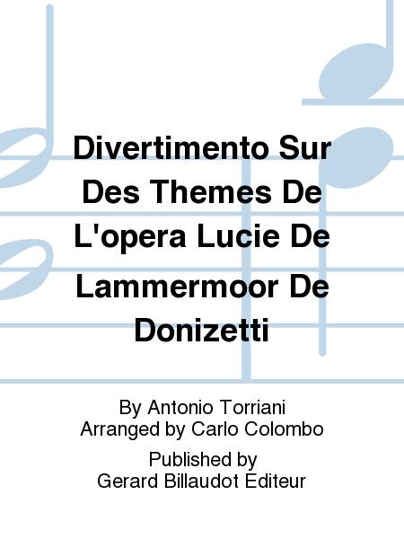 Divertimento Sur Des Themes De L'opera Lucie De Lammermoor De Donizetti