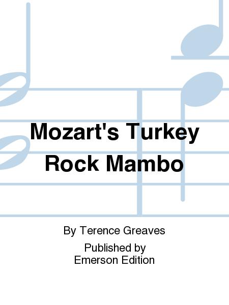 Mozart's Turkey Rock Mambo