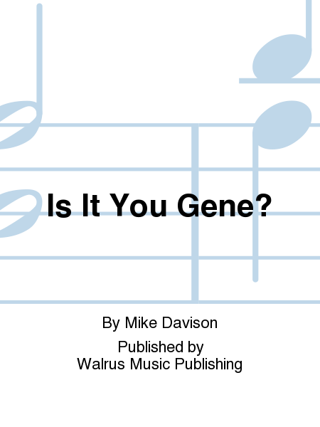 Is It You Gene?