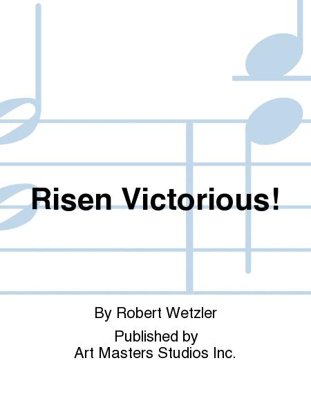 Risen Victorious!