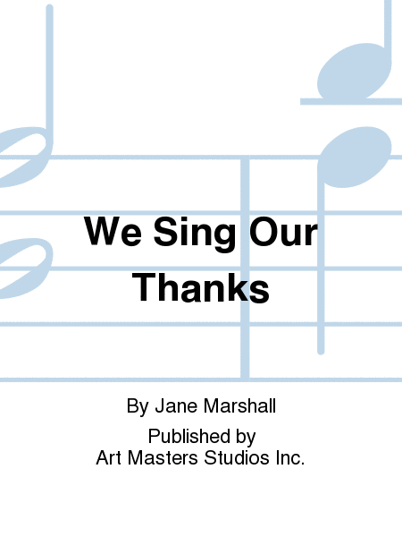 We Sing Our Thanks