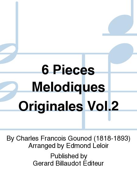 6 Pieces Melodiques Originales Vol.2
