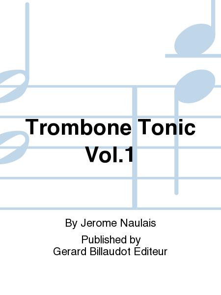 Trombone Tonic Vol.1
