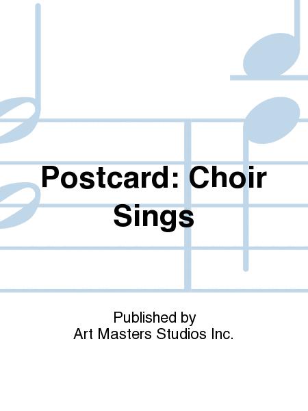 Postcard: Choir Sings