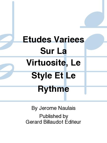 Etudes Variees Sur La Virtuosite, Le Style Et Le Rythme