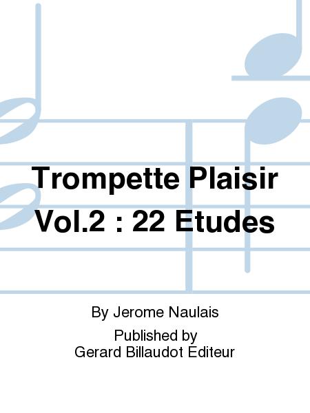 Trompette Plaisir Vol.2 : 22 Etudes