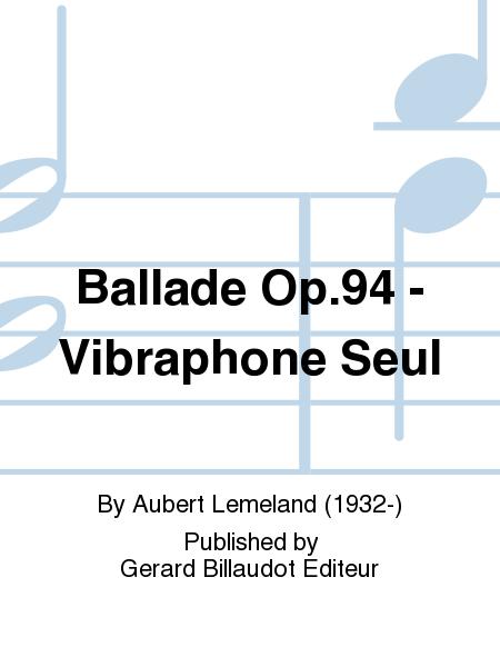 Ballade Op.94 - Vibraphone Seul