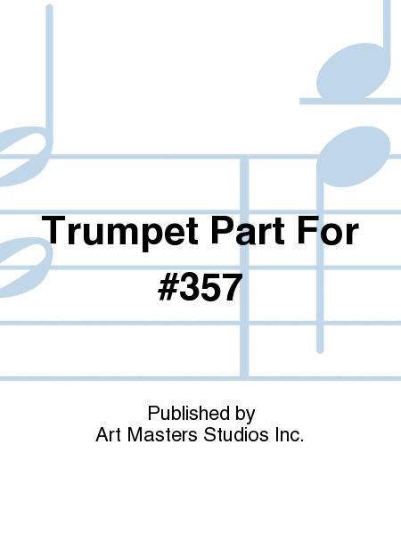 Trumpet Part For #357