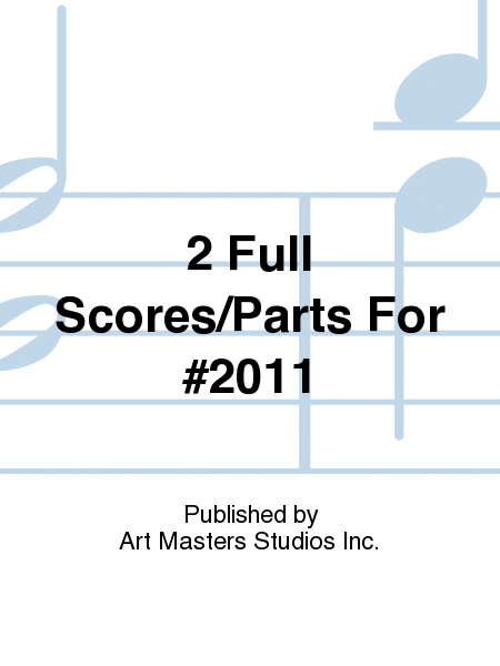 2 Full Scores/Parts For #2011