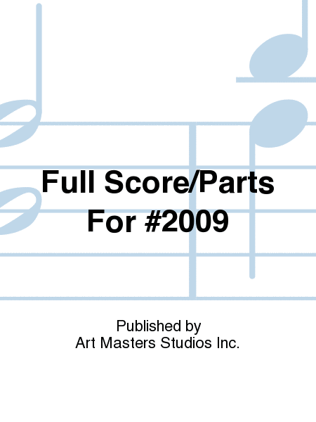 Full Score/Parts For #2009