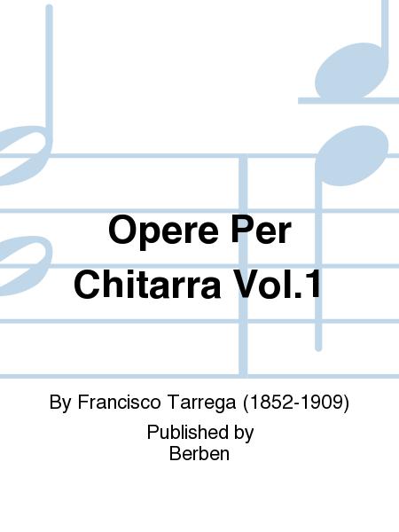 Opere Per Chitarra Vol.1